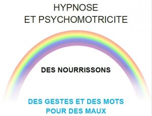 Hypnose et psychomotricité des nourrissons, des gestes et des mots pour des maux